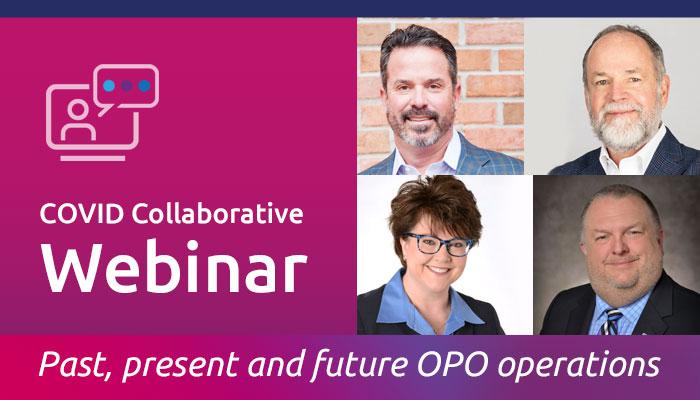 COVID Collaborative webinar: COVID-19: Past, present and future OPO operations