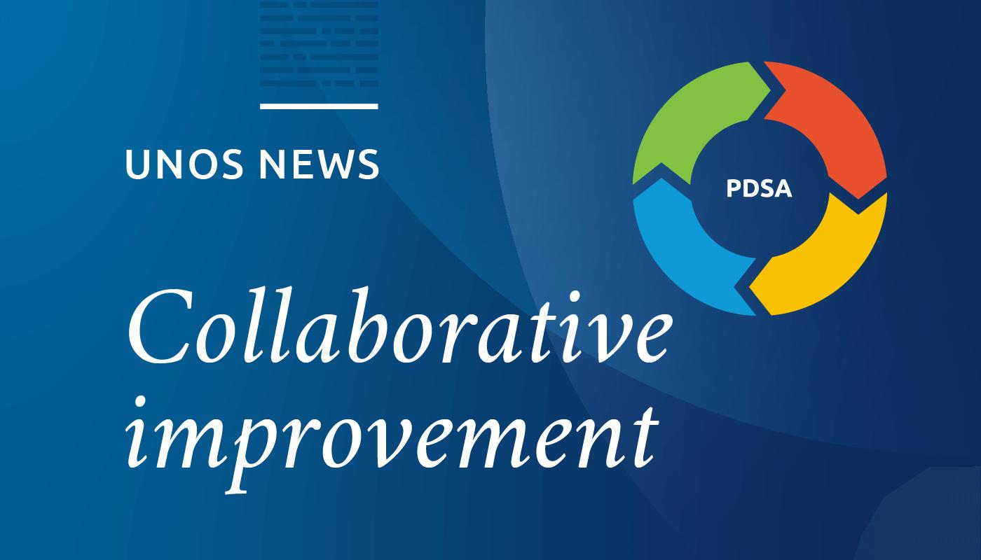 UNOS News: Collaborative improvement