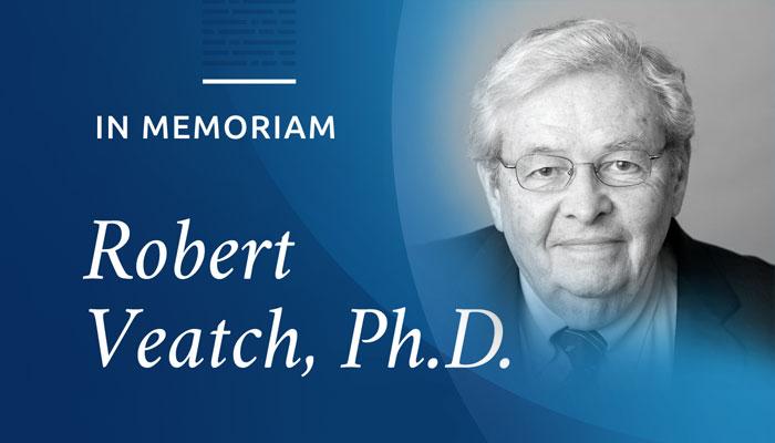 In Memoriam: Robert Veatch, Ph.D.