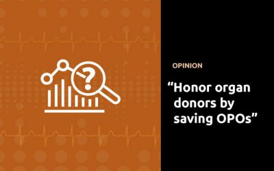 """Honor organ donors by saving procurement organizations"""