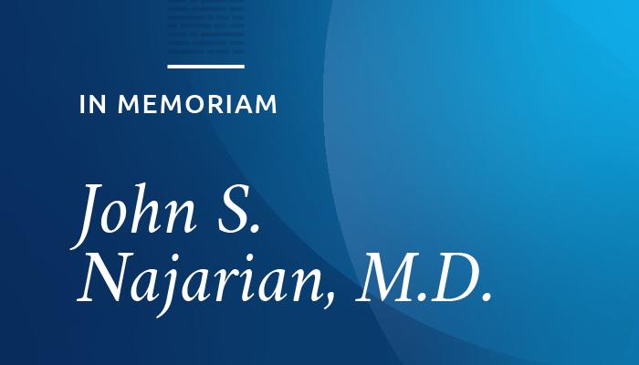 In Memoriam: John S. Najarian, M.D.