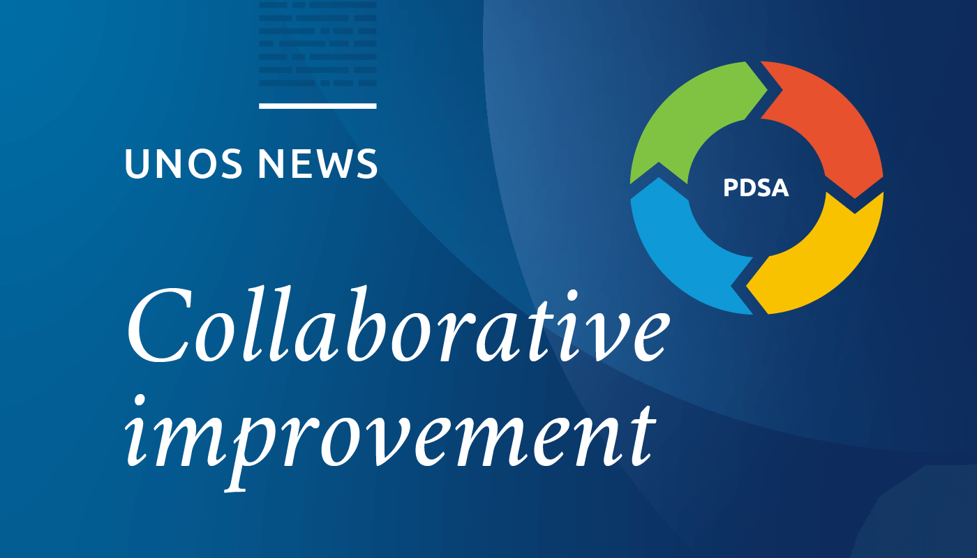 UNOS News: Collaborative improvement