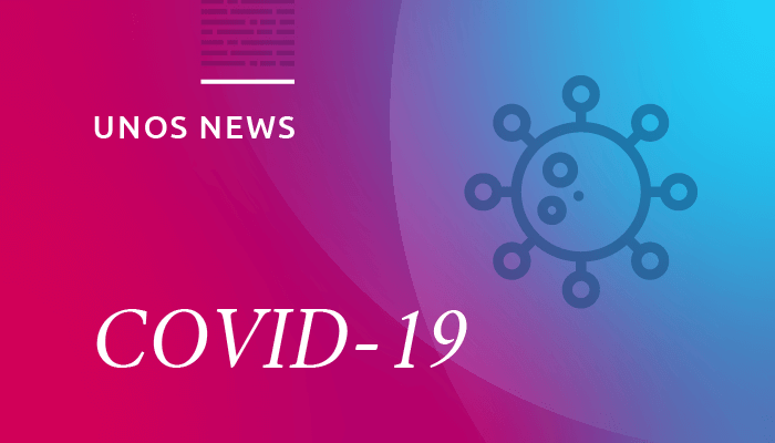 UNOS news related to COVID-19 and transplantation