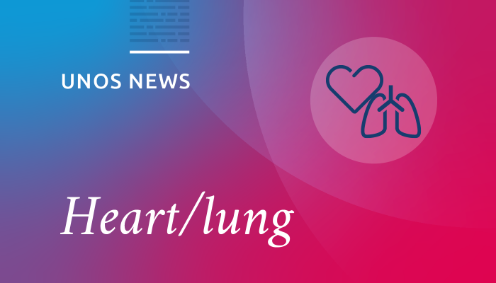 UNOS news, heart/lung