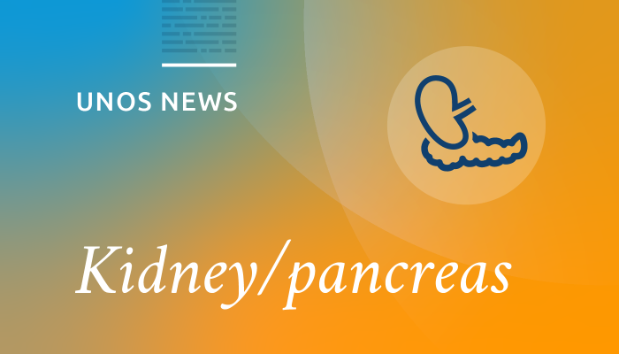 UNOS news, kidney/pancreas