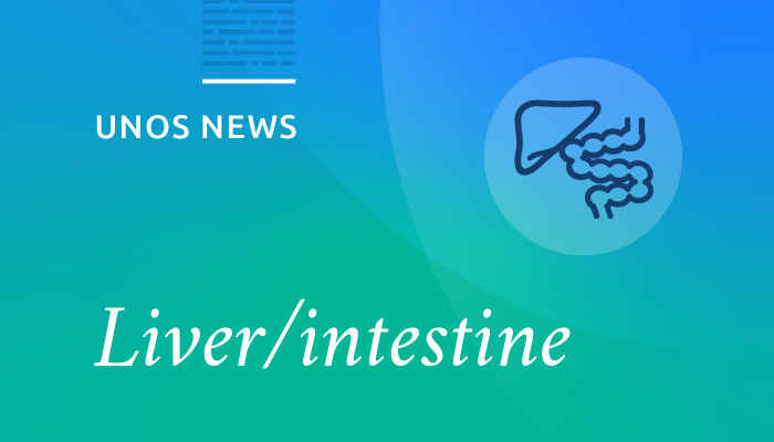 UNOS news, liver/intestine