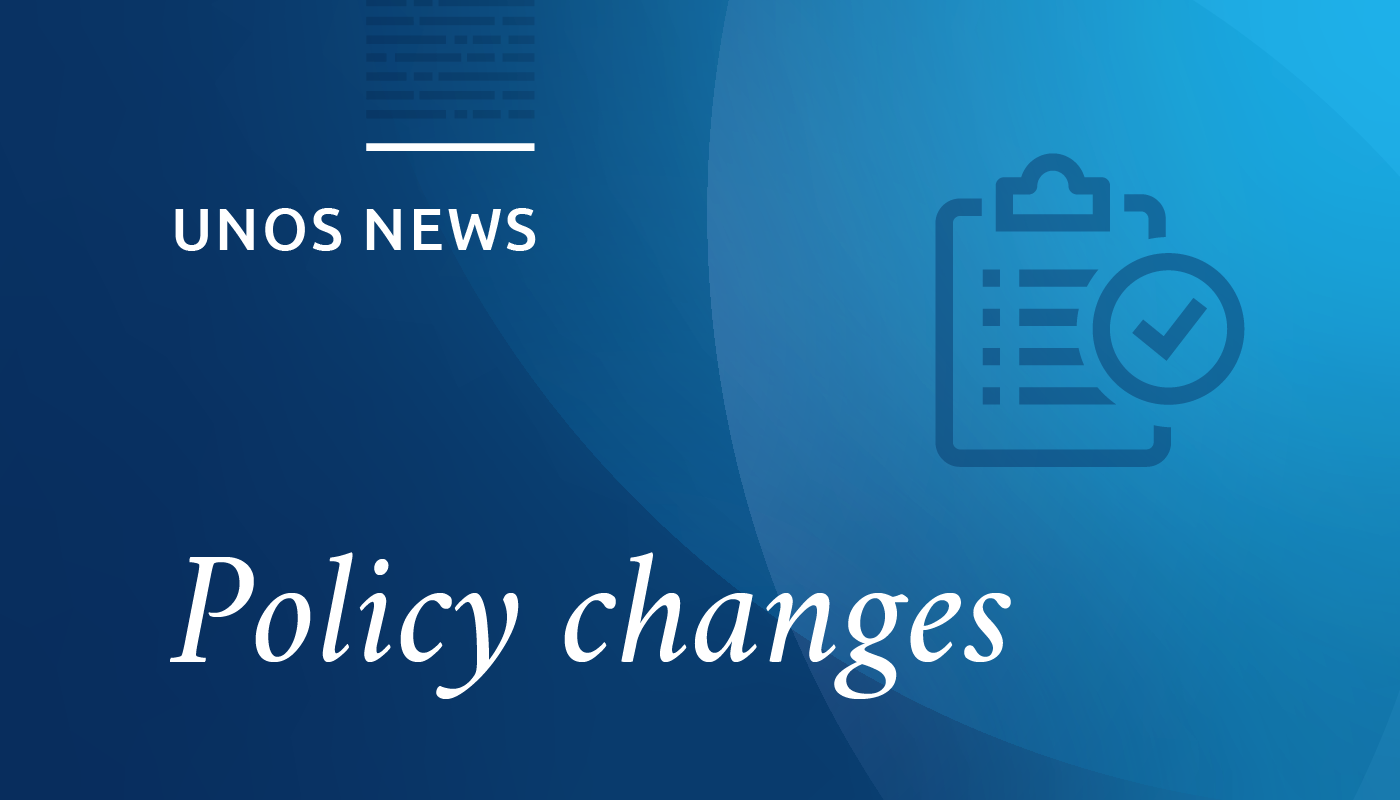 UNOS news, policy changes