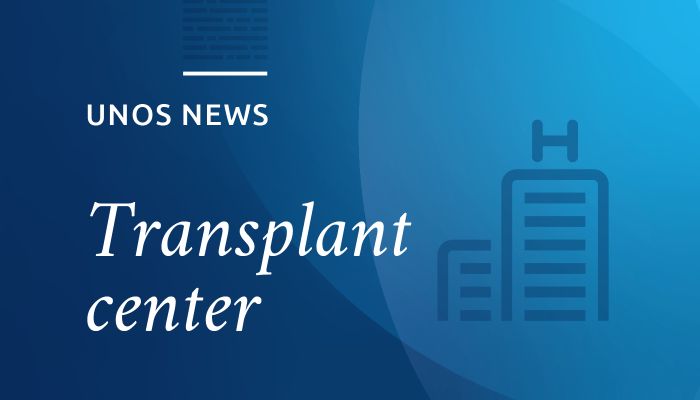 UNOS news, transplant center