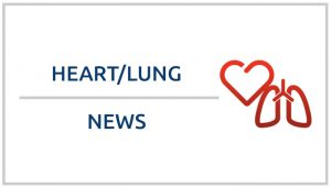 Heart - lung news
