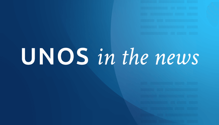 UNOS in the news: Editorial boards weigh in on OPO final rule, urge collaboration