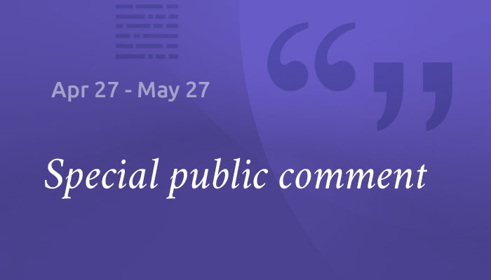 Special public comment will be held April 27 to May 27, 2021