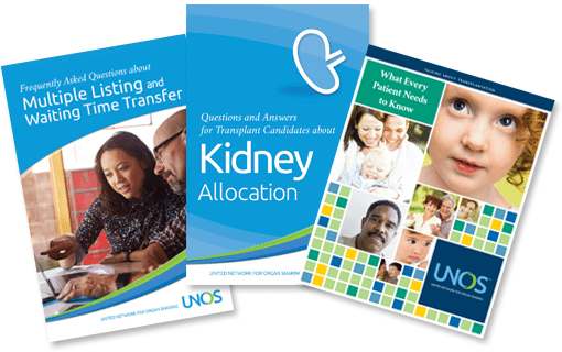 UNOS What Every Patient Needs to Know, Multiple Listing and Waiting Time Transfer and Q & A about Kidney Allocation for Transplant Candidates